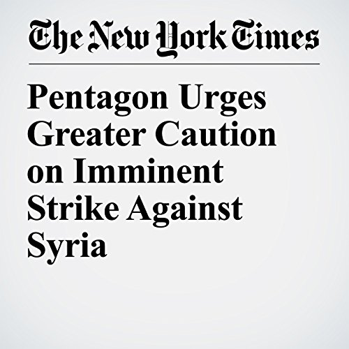Pentagon Urges Greater Caution on Imminent Strike Against Syria copertina