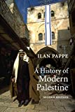 A History of Modern Palestine: One Land, Two Peoples - Ilan Pappe