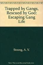 العالقة بواسطة gangs ، Rescued بواسطة God: الإفلات Gang Life