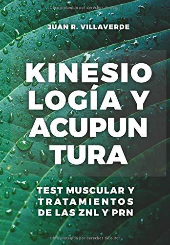 Kinesiología y Acupuntura: Test muscular y tratamientos en las ZNL y PRN (Terapias integrativas)