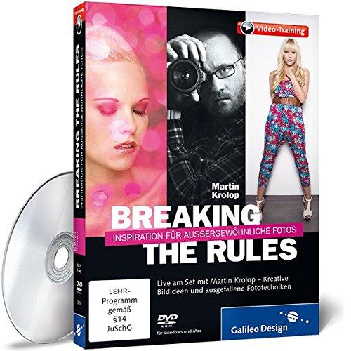 Preisvergleich Produktbild Breaking the Rules - Inspiration für außergewöhnliche Fotos