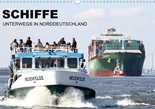Schiffe - Unterwegs in Norddeutschland (Wandkalender 2021 DIN A3 quer)