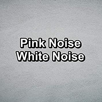 Pink Noise White Noise