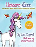 Unicorn Jazz: Book With Included Curriculum Guide for Teachers and Parents: 2 (Unicorn Jazz Activity Books)