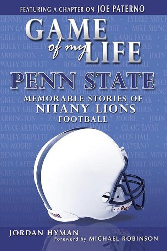 Image OfGame Of My Life: Penn State: Memorable Stories From The Nittany Lions