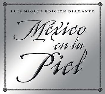 Mexico en la Piel (edicion diamante)