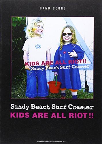 バンドスコア Sandy Beach Surf Coaster/KIDS ARE ALL RIOT!! (バンド・スコア)