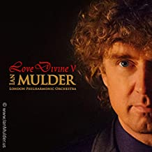 Love Divine 5: inspirational CD by pianist Mulder & London Philharmonic Orchestra (Holy, Holy, Holy, Pachelbel's Canon, Blessed Assurance, Turn your eyes, and others), featuring LIBERA.