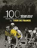 Les 100 Histoires de légende du Tour de...