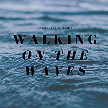 Walking on the Waves