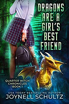 Dragons are a Girl's Best Friend (Quarter Witch Chronicles Book 1) by [Joynell Schultz]