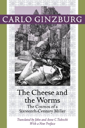 The Cheese and the Worms: The Cosmos of a Sixteenth-Century Miller (English Edition)