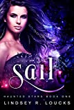 Sail: A Paranormal Science Fiction Romance (Haunted Stars Book 1)