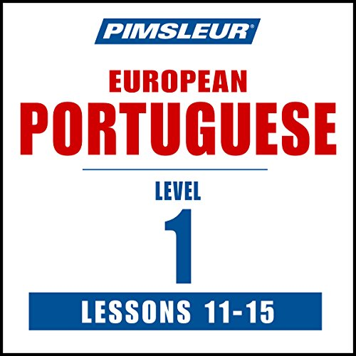 Pimsleur Portuguese (European) Level 1, Lessons 11-15 audiobook cover art