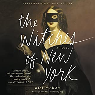 The Witches of New York     A Novel              By:                                                                                                                                 Ami McKay                               Narrated by:                                                                                                                                 Julia Whelan                      Length: 14 hrs and 22 mins     2,410 ratings     Overall 4.4