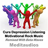 Rock Music to Cure Depression (Intense 20hz)