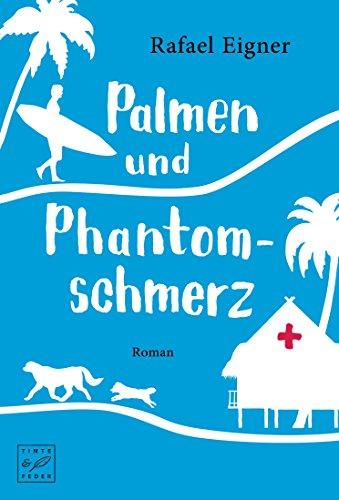 Palmen und Phantomschmerz (Dr. Benny Brandstätter)