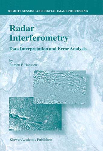 Radar Interferometry: Data Interpretation and Error Analysis (Remote Sensing and Digital Image Processing, 2, Band 2)
