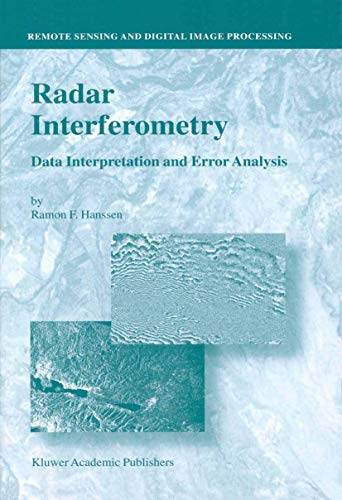 Radar Interferometry: Data Interpretation and Error Analysis (Remote Sensing and Digital Image Processing (2), Band 2)