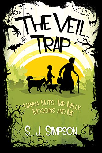 THE VEIL TRAP : A magical fantasy adventure (Book 1: Nanna Nuts, Mr Milly, Moggins and Me)