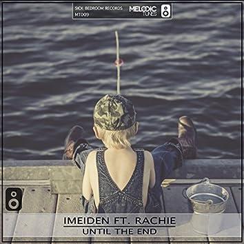 Until The End (feat. Rachie)