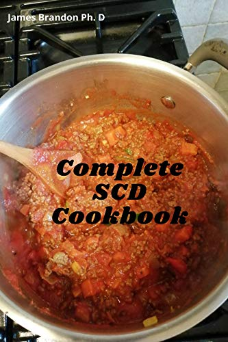 Complete SCD Cookbook: Smoothies and Recipes Plan For Specific Carbohydrate...