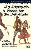 The Desperado / A Noose for the Desperado (Stake House Western Classics)