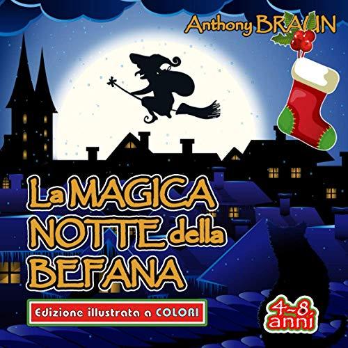La magica notte della Befana: Edizione illustrata a colori