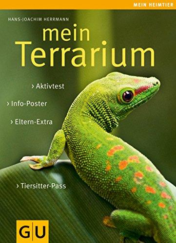 Mein Terrarium: Info-Poster. Eltern-Extra. Aktivtest. Tiersitter-Pass. (GU Mein Heimtier)