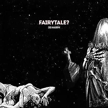 Fairytale?