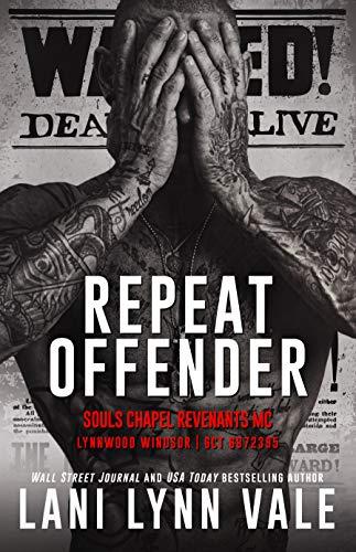 Repeat Offender (Souls Chapel Revenants MC Book 1) by [Lani Lynn Vale]
