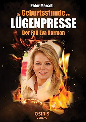 Die Geburtsstunde der Lügenpresse: Der Fall Eva Herman