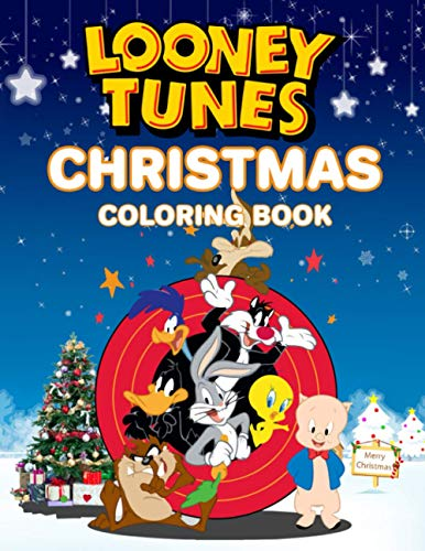 Looney Tunes Christmas Coloring Book: Looney Tunes Christmas Special Adult Coloring Books For Men And Women Unofficial Unique Edition
