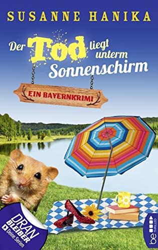 Der Tod liegt unterm Sonnenschirm: Ein Bayernkrimi (Sofia und die Hirschgrund-Morde 9)