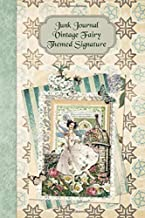 Junk Journal Vintage Fairy Themed Signature: Full color 6 x 9 slim Paperback with extra ephemera / embellishments to cut out and paste in - no sewing needed! (Junk Journal no-sew Signature)