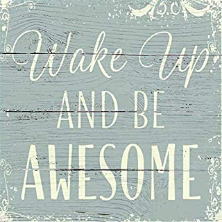Best wake up and be awesome sign Reviews