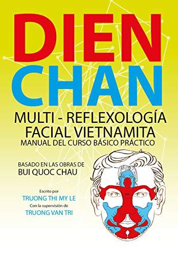 Dien Chan. Multi-reflexologìa facial vietnamita. Manual del curso básico práctico