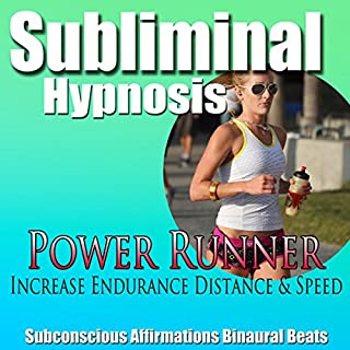 Power Runner Subliminal Hypnosis     Distance Running & Increase Workout Stamina, Subconscious Affirmations, Binaural Beats, Self-Help              By:                                                                                                                                 Subliminal Hypnosis                               Narrated by:                                                                                                                                 Joel Thielke                      Length: 28 mins     Not rated yet     Overall 0.0