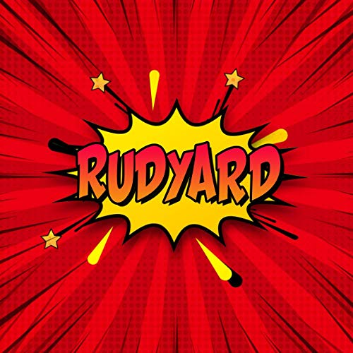 Rudyard: Draw Your Own Comic Super Hero Adventures with this Personalized Vintage Theme Birthday Gift Pop Art Blank Comic Storyboard Book for Rudyard | 150 pages with variety of templates