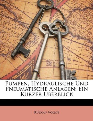 Pumpen, Hydraulische Und Pneumatische Anlagen: Ein Kurzer Uberblick