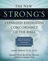 The New Strong's Expanded Exhaustive Concordance of the Bible by James Strong(2010-04-11)