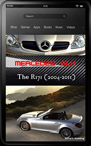 Mercedes-Benz, The SLK story, R171 with buyer's guide, VIN, data card explanation and all option codes shown: From the SLK200 K to the SLK55 AMG and tuners, updated in March 2017 (English Edition)