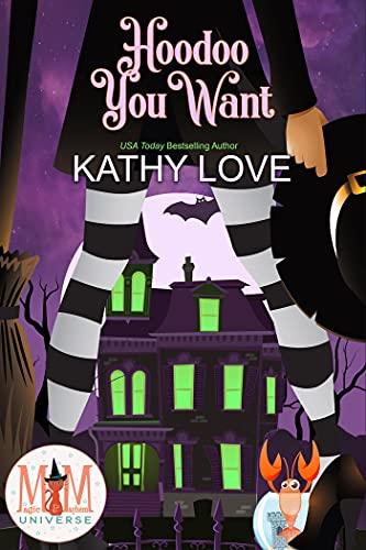 Hoodoo You Want: Magic and Mayhem Universe (Hoodoo and Bayou Series) by [Kathy Love]