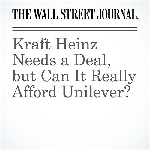 Kraft Heinz Needs a Deal, but Can It Really Afford Unilever? audiobook cover art