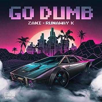 Go Dumb (feat. Runway K)