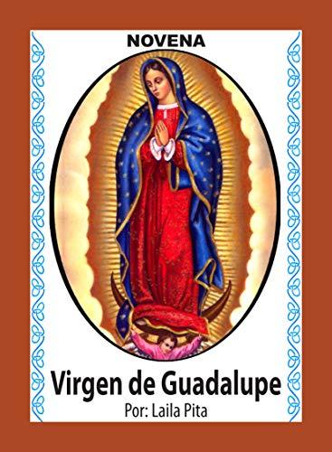 Novena De Virgen De Guadalupe Para Recibir Bendiciones en Todo lo que se Emprende (Corazón Renovado nº 17)