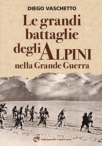 Le grandi battaglie degli alpini nella grande guerra