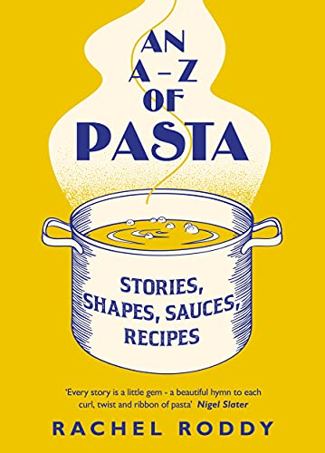 The A-Z Of Pasta: Stories, Shapes, Sauces, Recipes (Spike Milligan War Memoirs)