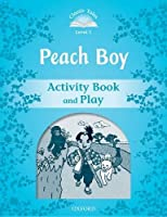 Classic Tales Second Edition: Level 1: Peach Boy Activity Book & Play