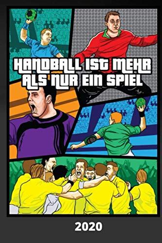 Handball ist mehr als nur ein Spiel 2020: HANDBALL 2020 Terminplaner Wochenplaner Kalender 2020 Buchkalender Jan bis Dez - HANDBALL COMIC DESIGN - ... im Überblick. Auch als schöne Geschenkidee.